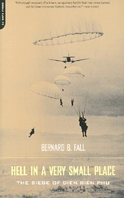 Hell in a Very Small Place By Fall, Bernard B.